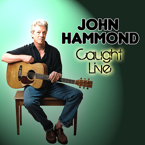 Caught Live by John Hammond