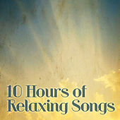 10 Hours of Relaxing Songs by Various Artists