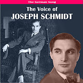 The German Song: The Voice of Joseph Schmidt by Joseph Schmidt