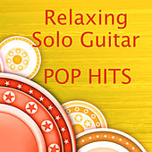 Relaxing Solo Guitar: Pop Hits by The O'Neill Brothers Group