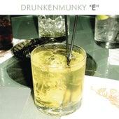 E by Drunkenmunky