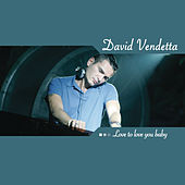 Love To Love You Baby by David Vendetta