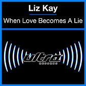 When Love Becomes A Lie by Liz Kay
