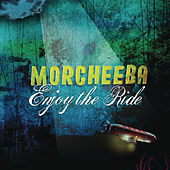 Enjoy The Ride by Morcheeba
