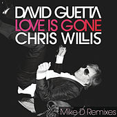 Love Is Gone (Mike D Remixes) by David Guetta