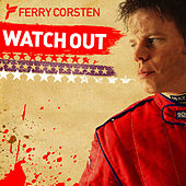 Watch Out by Ferry Corsten