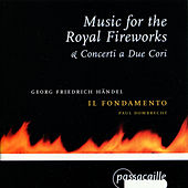 Music for the Royal Fireworks, Concerti a Due Cori by Il Fondamento