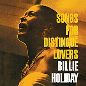 Songs for Distingué Lovers (Bonus Track Version) by Billie Holiday