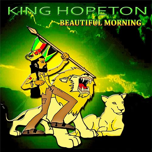 Beautiful Morning by King Hopeton