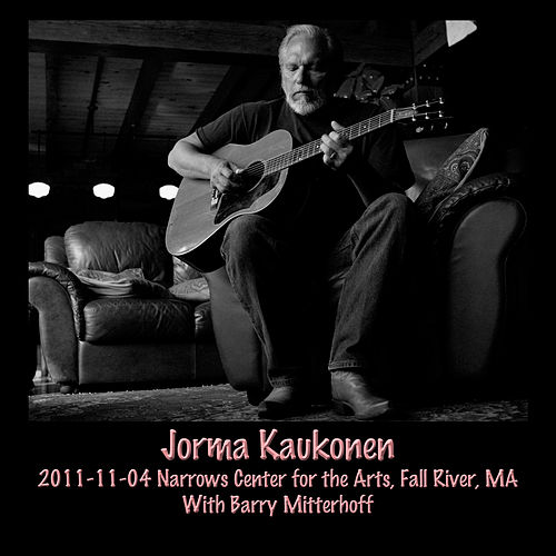 2011-11-04 Narrows Center for the Arts, Fall River, MA by Jorma Kaukonen