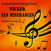 Instrumental Songs from Wicked, Les Miserables & Other Broadway Hits by The O'Neill Brothers Group
