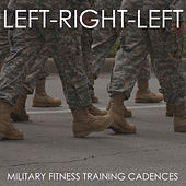 Left, Right, Left! Military Fitness Training Candences by Military Workout