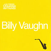 Las Mejores Orquestas del Mundo Vol.15: Billy Vaughn by Billy Vaughn