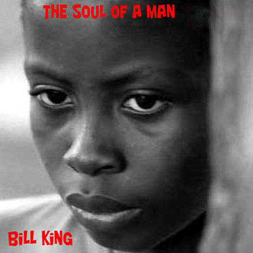 The Soul of a Man by Bill King