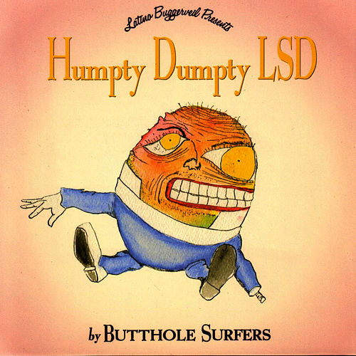 Humpty Dumpty LSD by Butthole Surfers