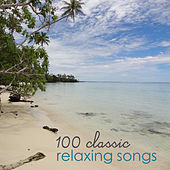 100 Classic Relaxing Songs by Various Artists