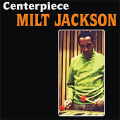 Centerpiece by Milt Jackson