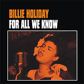 For All We Know by Billie Holiday