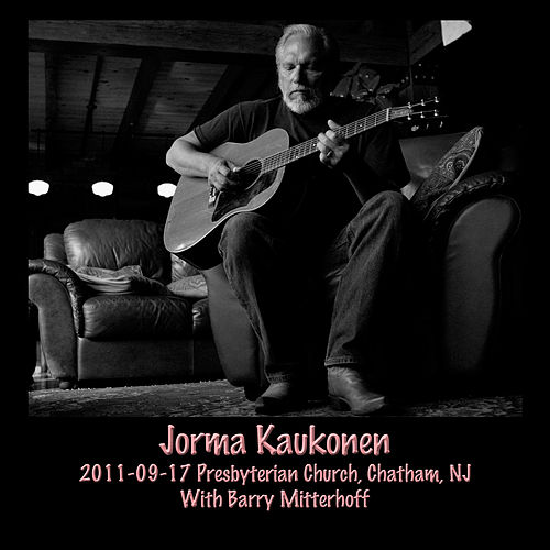 2011-09-17 Presbyterian Church, Chatham, Nj (Live) by Jorma Kaukonen