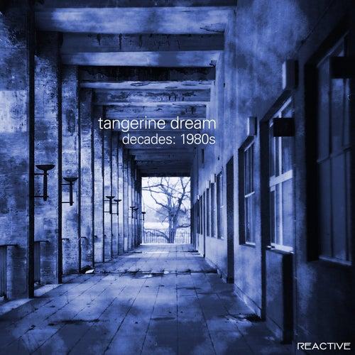 Tangerine Dream Decades: 80s by Tangerine Dream