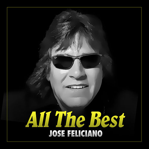 All the Best by Jose Feliciano