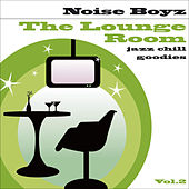 The Lounge Room Vol.2 (Jazz Chill Goodies) by Noise Boyz