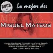 Lo Mejor de Miguel Mateos by Miguel Mateos