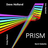 Prism by Dave Holland