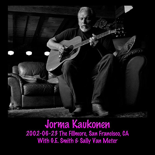 2002-06-23 The Fillmore, San Francisco, CA by Jorma Kaukonen