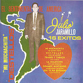 16 Exitos del Sentimental de America by Julio Jaramillo