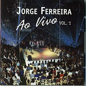 Ao Vivo, Vol. 1 by Jorge Ferreira
