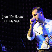O Holy Night by Jon DeRosa