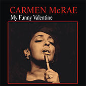 My Funny Valentine by Carmen McRae
