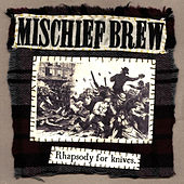 Rhapsody For Knives by Mischief Brew