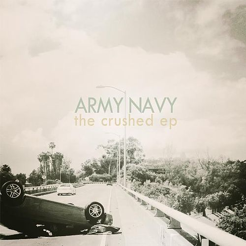 Crushed EP by Army Navy