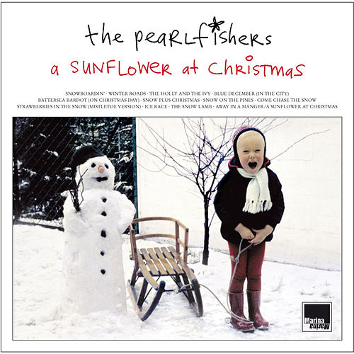 A Sunflower At Christmas (Expanded Edition) by The Pearlfishers