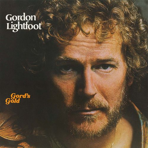 Gord's Gold von Gordon Lightfoot