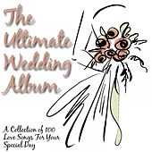 The Ultimate Wedding Album by Various Artists