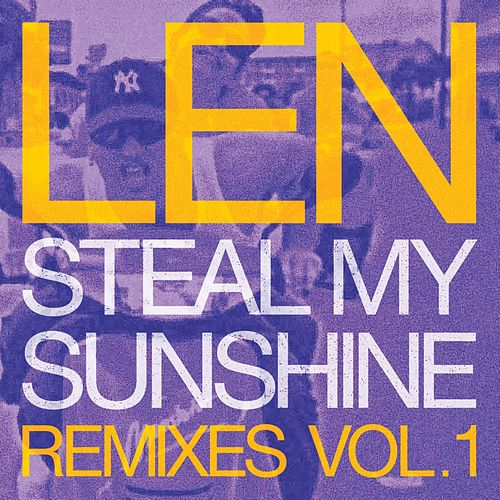 Steal My Sunshine (Remixes, Vol. 1) by Len