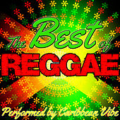 The Best of Reggae by Caribbean Vibe