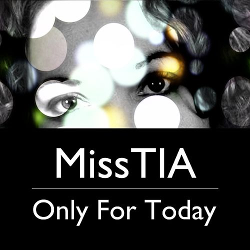 Only for Today by Miss Tia