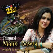 Mann bawra by Chinmayi