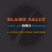 Live at KVIE Studios, Vol. 1 by Blame Sally
