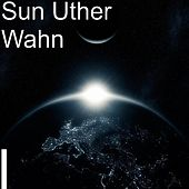 I by Sun Uther Wahn