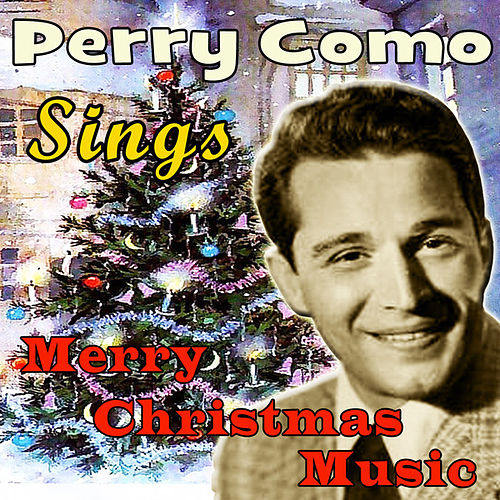 Perry Como Sings Merry Christmas Music (Original Remaster) by Perry Como