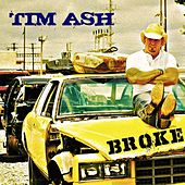Broke - Single by Tim Ash