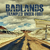 Badlands von Trampled Under Foot