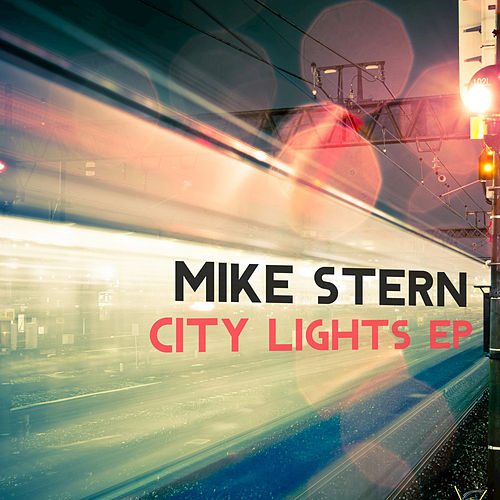 City Lights EP by Mike Stern