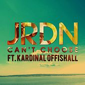 Can't Choose - Single by Jrdn