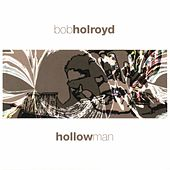 Hollowman by Bob Holroyd